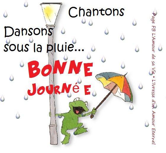 Bonne Journée Image 4648 Dansons Chantons Sous La Pluie