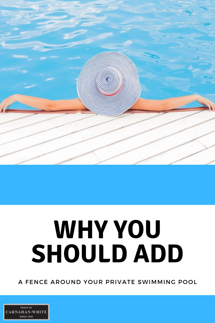 5 Reasons You Need A Fence Around Your Pool