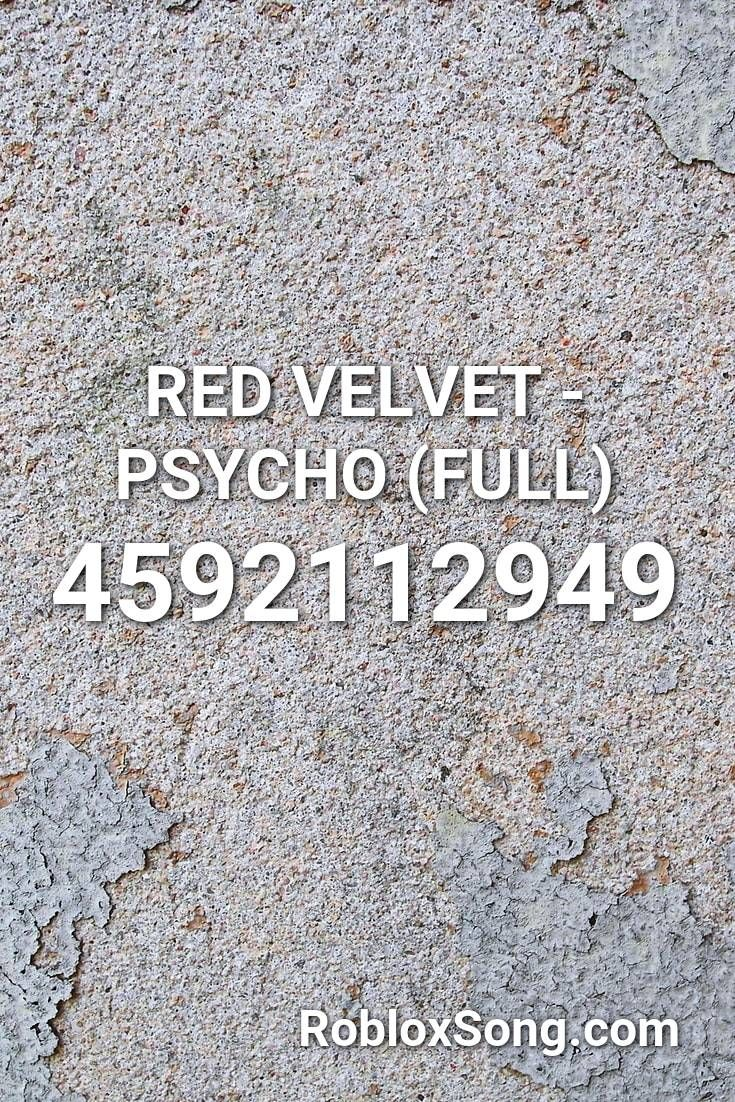 Red Velvet Psycho Full Roblox Id Roblox Music Codes In 2020 Red Velvet Roblox Velvet