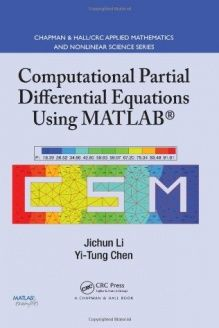 Computational Partial Differential Equations Using Matlab Chapman Hall Crc Applied Mathematics Nonlinear Science 978 14200890 Partial Differential Equation Mathematics Science