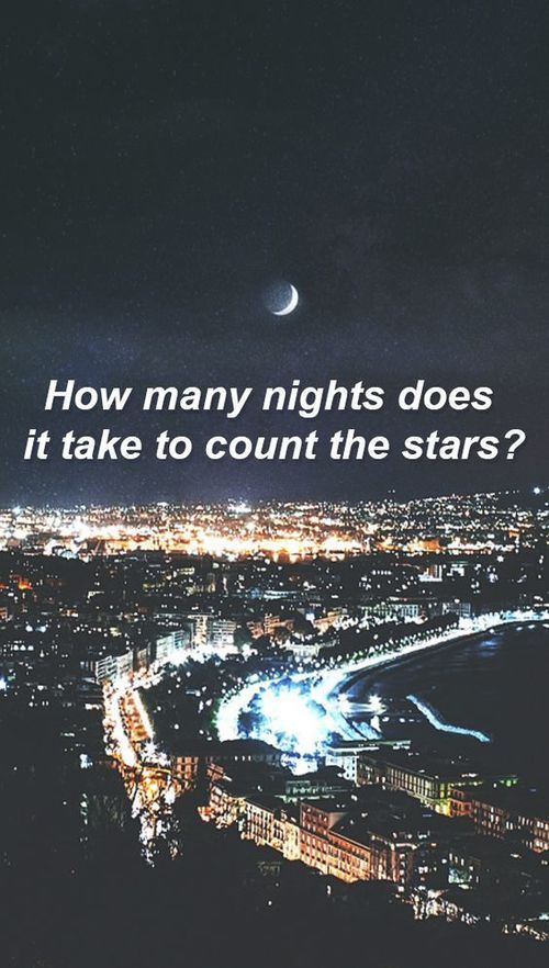 How Many Nights Does It Take To Count The Stars Alinti Sozler Dusunceler Alintilar