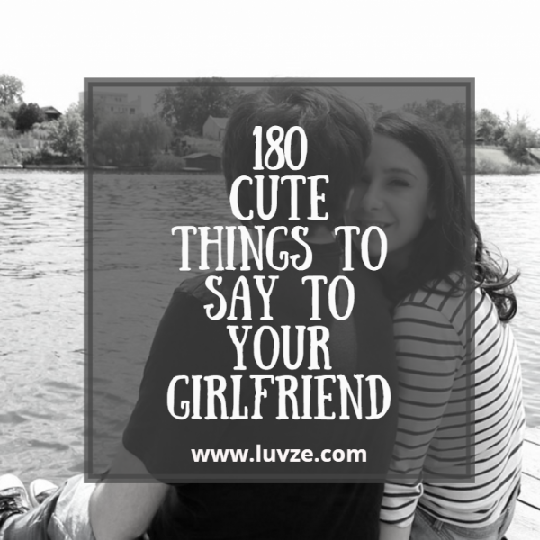 Sweet romantic things to do for your girlfriend