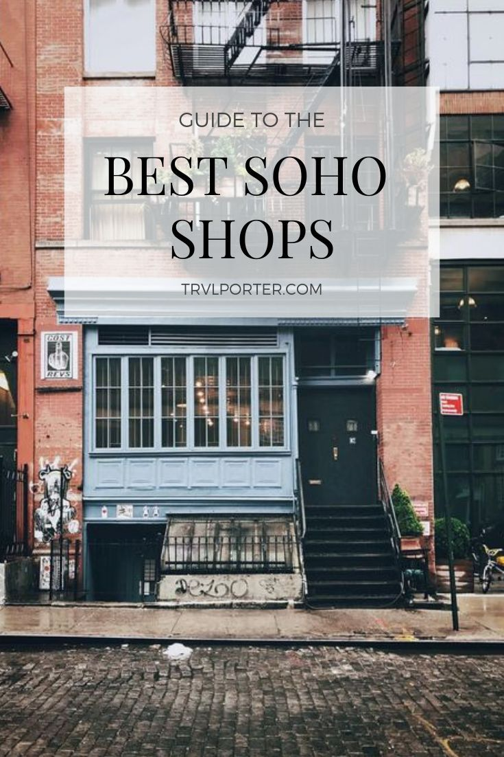 Check out our guide to shopping in Soho, New York!