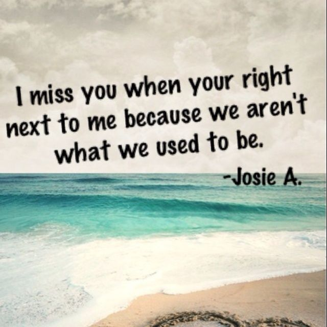 I Miss The Way Things Used To Be Quotes Quotesgram By At Quotesgram