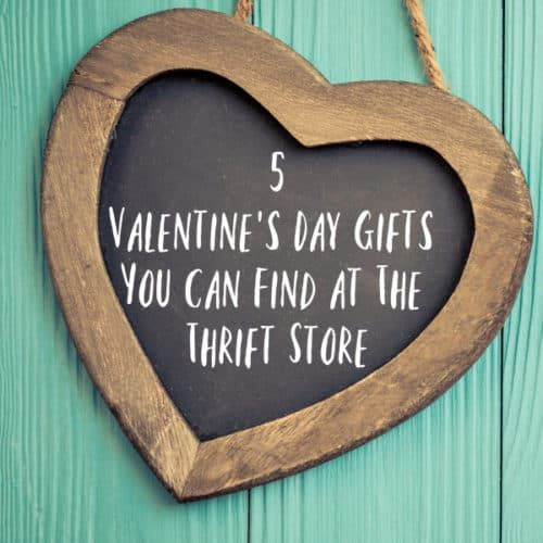 Valentines day gift ideas that can be made from thrift store finds. #thriftstorefinds
