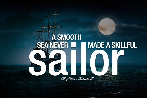 Sailing Traveling Quotes: A Smooth Sea Never Made A Skillful Sailor #quote #sailor