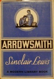 Arrowsmith By Sinclair Lewis 1926 Winner Of The Pulitzer Prize For Novels Modern Library Library Books Book Awards