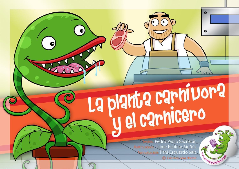 La Planta Carnívora Y El Carnicero Cuento Infantil Ilustrado Plantas Carnivoras Plantas Carnivoras Dibujo Plantas