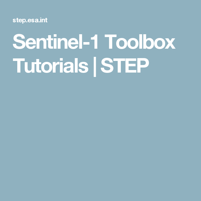 Sentinel-1 Toolbox Tutorials | STEP