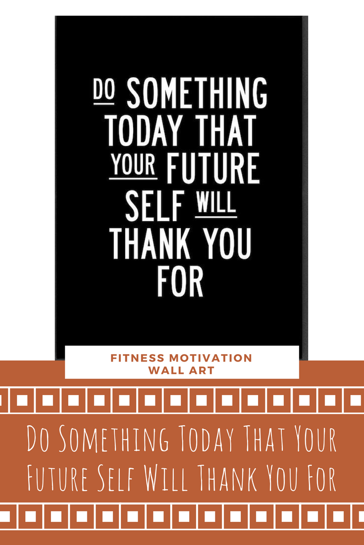 Do something today that your future self will thank you for do something today that your future self will thank you for motivational framed wall art dedicated athletes can really appreciate this quote solutioingenieria Image collections