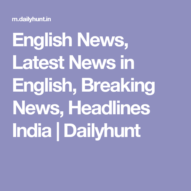 Latest News In English: News & Videos In 14 Indian Languages