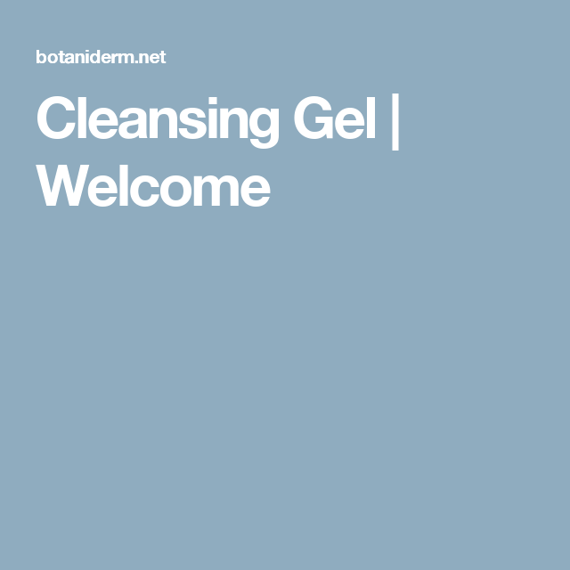 Cleansing Gel | Welcome