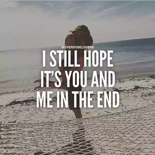 Ich hoffe immer noch, dass Sie und ich es am Ende sind   - Liebe Quotes - #dass #Ende #hoffe #Ich #immer #Liebe #noch #Quotes #Sie #sind #und
