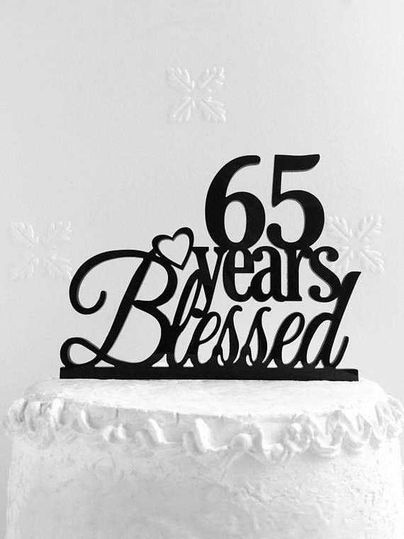 65 Years Blessed Cake Topper Custom 65th Anniversary Top