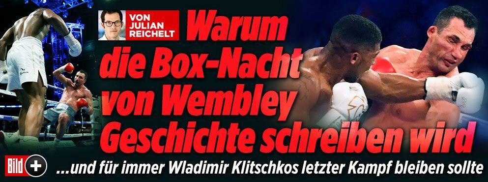 Warum die Box-Nacht von Wembley Geschichte  schreiben wird...