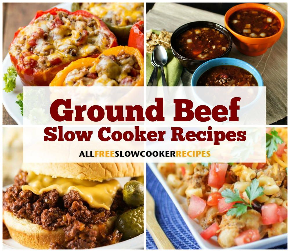 21 Most Addicting Ground Beef Slow Cooker Recipes Slow Cooker Ground Beef Slow Cooker Recipes Beef Ground Beef Crockpot Recipes