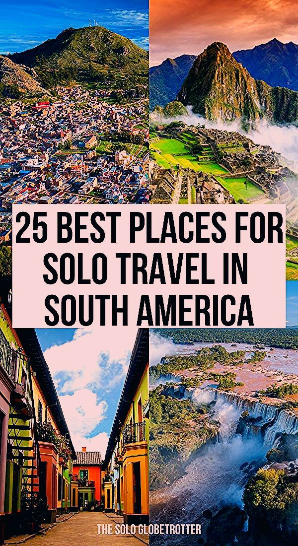 Photo of 25 Gorgeous Destinations For Solo Travel in South America