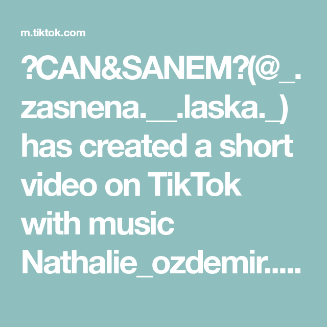 💞CAN&SANEM💞(@_.zasnena.__.laska._) has created a short video on TikTok with music Nathalie_ozdemir.. love me like you do. #fyp #erkencikuş #can #sanem #laska #foryou #foryoupage