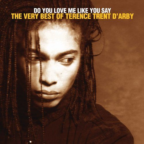 Do You Love Me Like You Say: The Very Best of Terrence Trent d'Arby