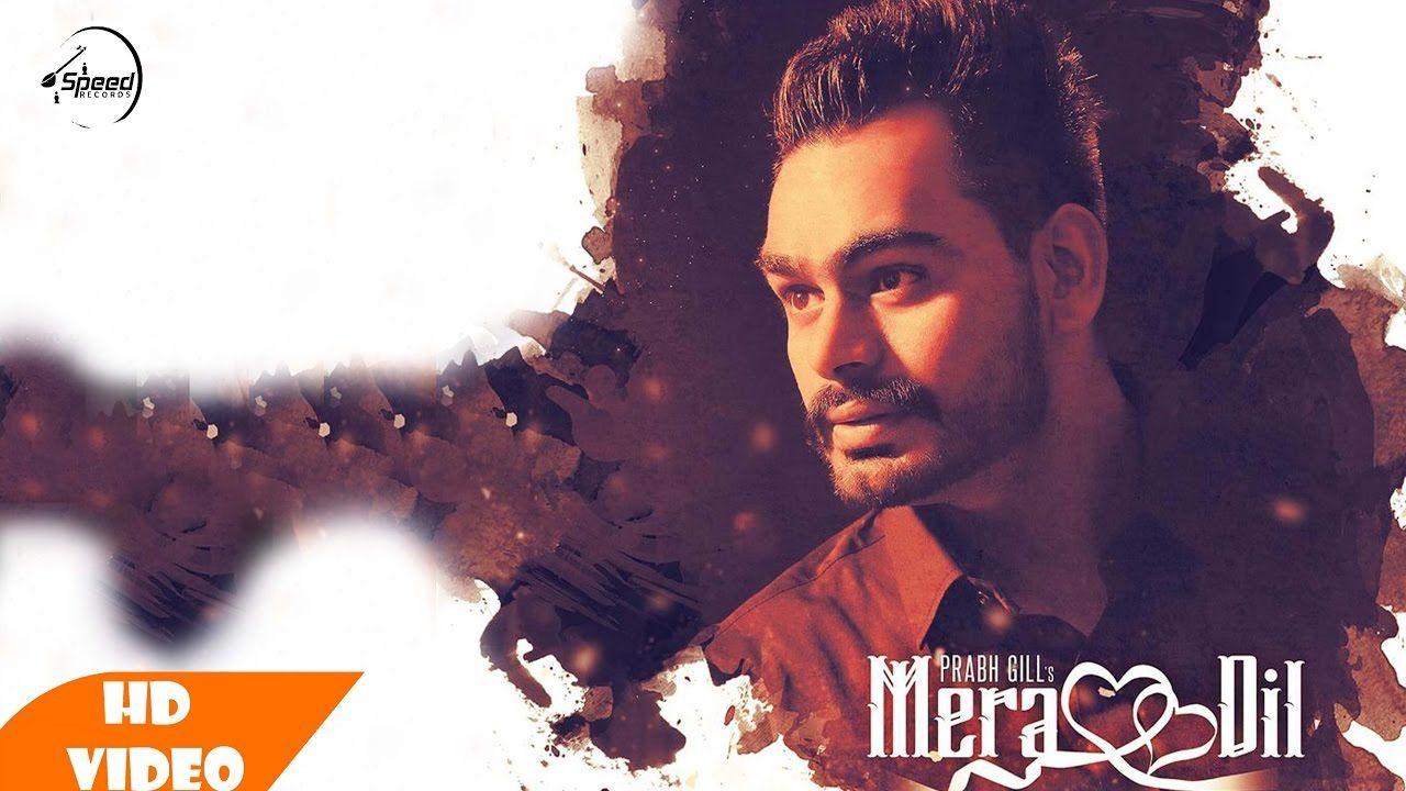 Meradil Singer Prabhgill Lyrics Navgarhiwala Music Mvee Label Prabhgillmusic Download At Http Djpunjab In Single Tracks Me Mp3 Song Songs Mera