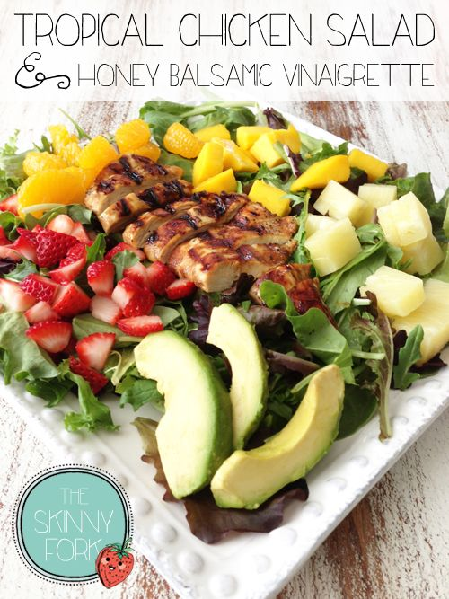 Tropical Chicken Salad & Honey Balsamic Vinaigrette. I could almost eat this salad every day. Its fabulous and so filling!