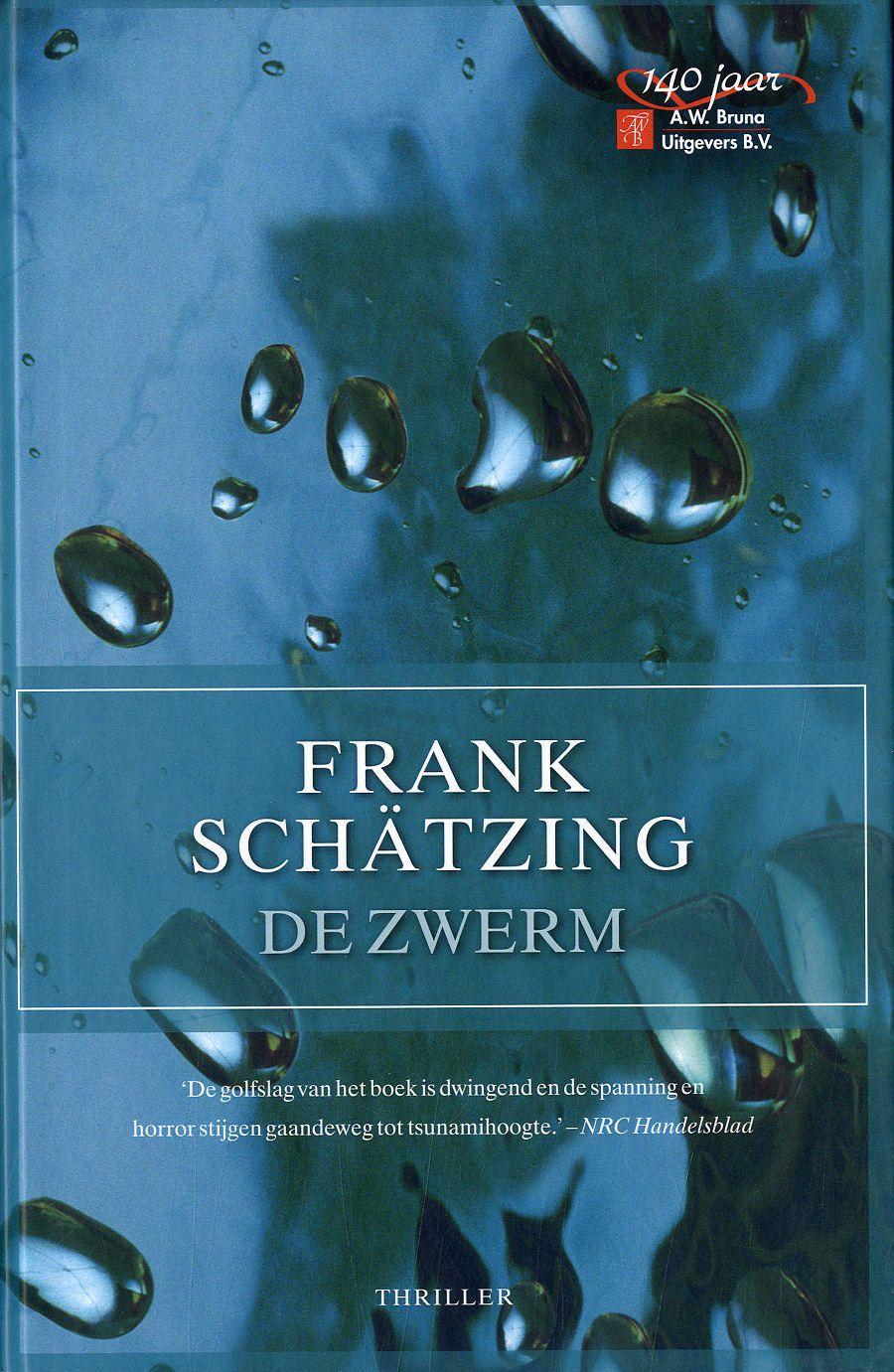 De Zwerm, Frank Schätzing.  De gevolgen van de menselijke overheersing op de natuur. Spannend.