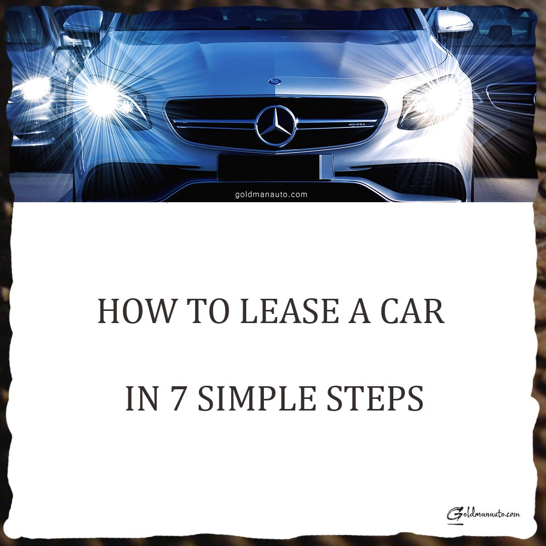 How To Lease A Car In 7 Simple Steps Car Purchase Car Lease Best Lease Deals