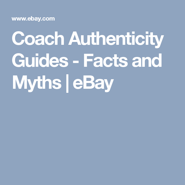 Coach Authenticity Guides Factyths Ebay