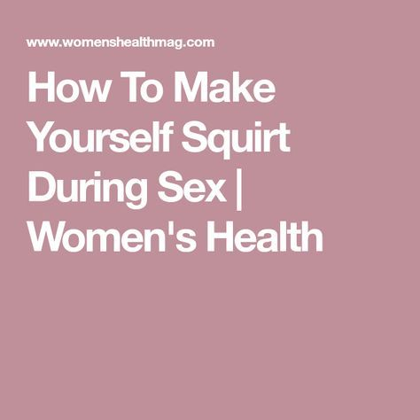How make yourself squirt