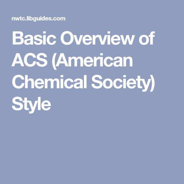 Basic Overview Of Acs American Chemical Society Style Style Basic Chemical