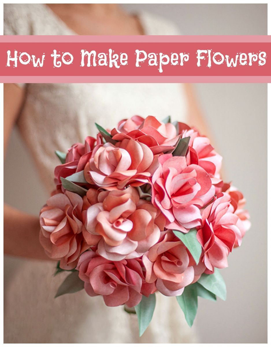 How To Make Paper Flowers 40 Diy Wedding Ideas Flowers Diy