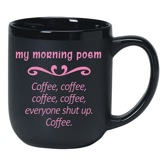 For You Or Your Favorite NON Morning Person! Choose Any