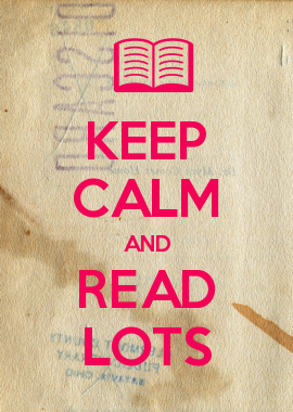 KEEP CALM AND READ LOTS What to read, Create your own