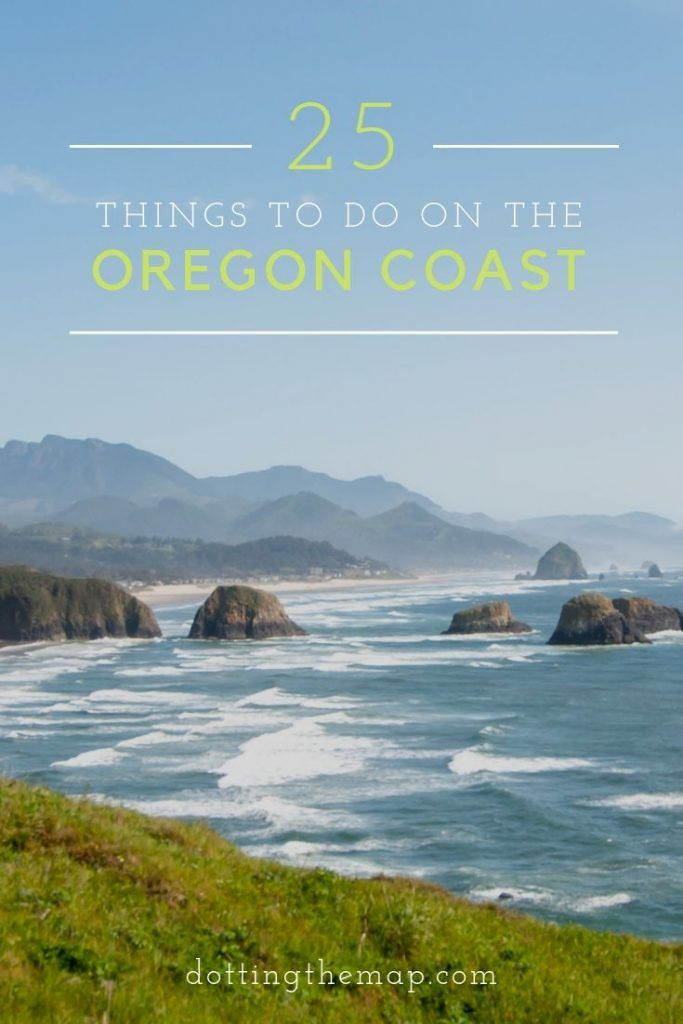 25 Things To See and Do On The Oregon Coast | Dotting the Map