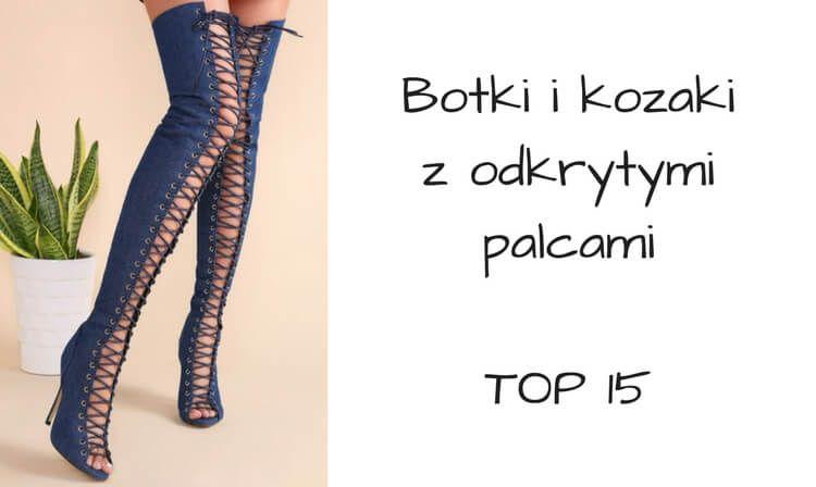 Botki I Kozaki Z Odkrytymi Palcami Top 10 Knee High Sock High Socks Fashion