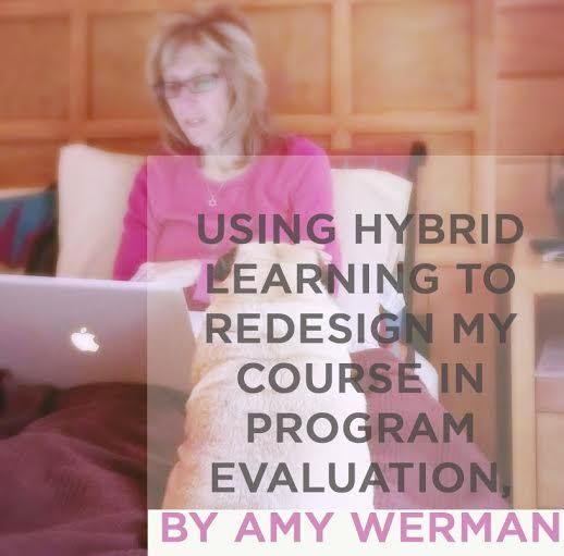 Using Hybrid Learning to Redesign My Course in Program Evaluation - program evaluation