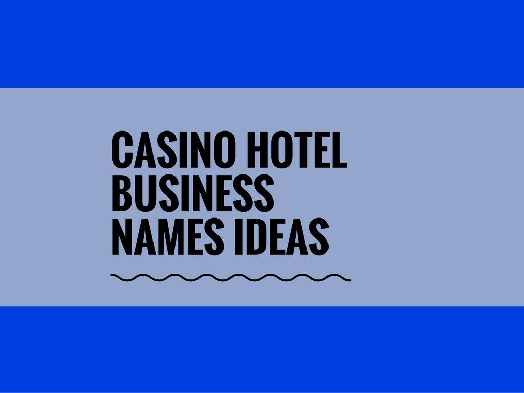 445 Best Casino Hotel Names Ideas Video Infographic Casino