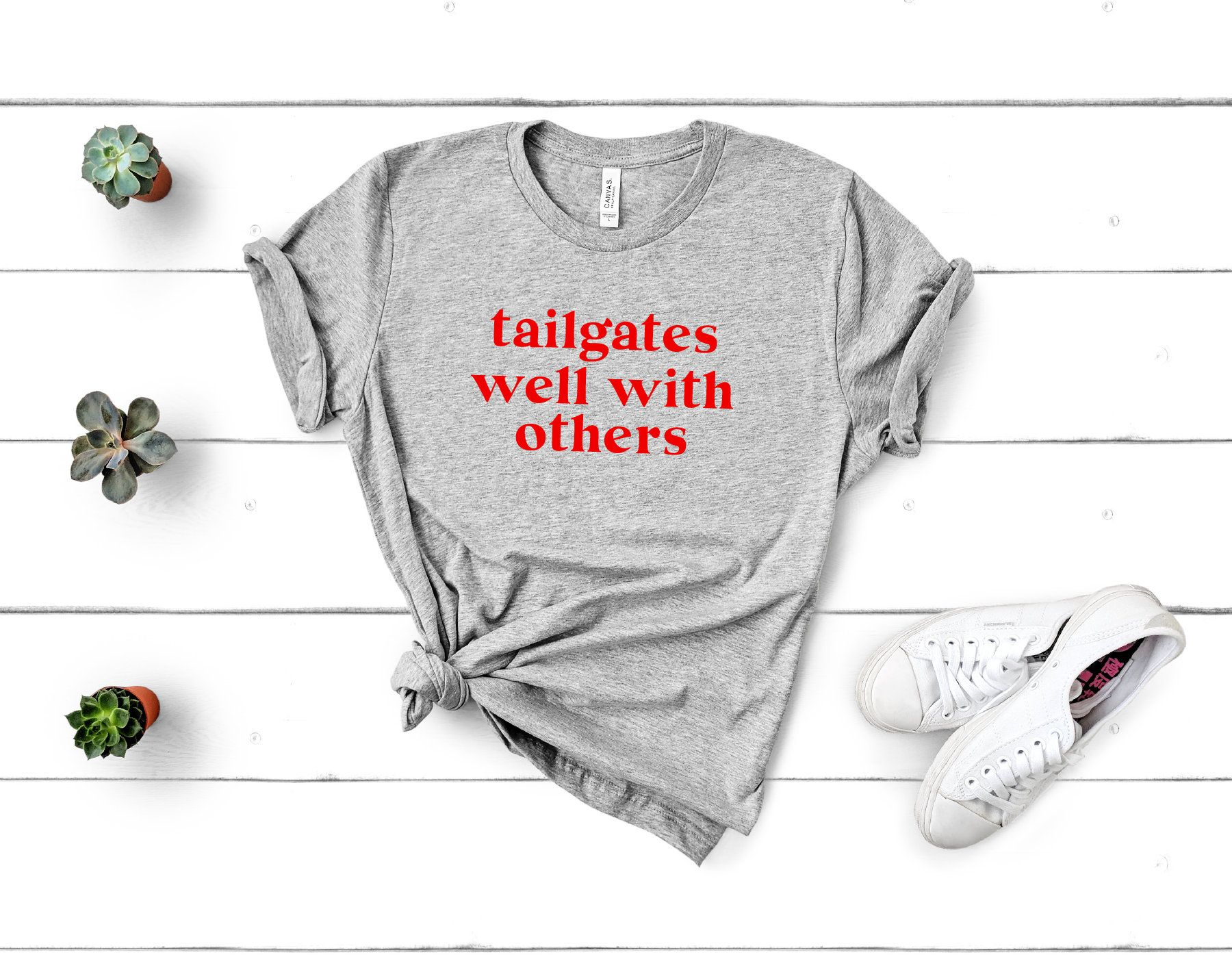 Tailgates Well With Others Game day Tee Shirt Never Lost a
