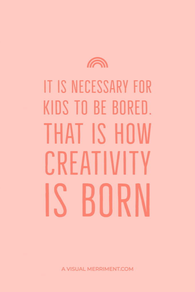Let The Kids Be Bored Imagination Quotes Boredom Quotes Growing Quotes