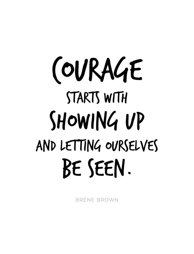 Courage Starts With Showing Up and Letting Ourselves be Seen, Brene Brown Quote, Daring Greatly Framed Art Print by Pier23