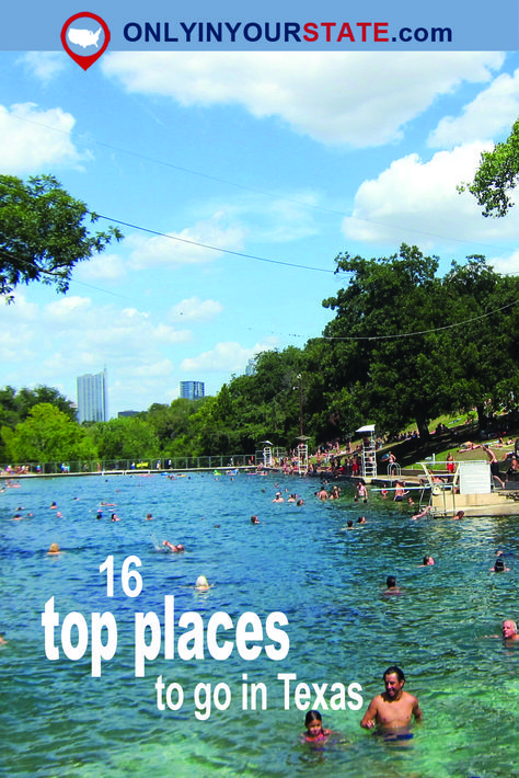 The 16 Places You Should Go In Texas In 2017