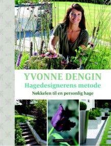 Hagedesignerens metode av Yvonne Dengin (Innbundet)