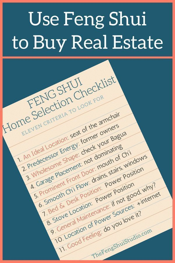Use These 11 Feng Shui Tips And The Convenient Feng Shui Checklist While Searching For Your Next New Home Fen Feng Shui Tips Feng Shui Feng Shui Bedroom Tips