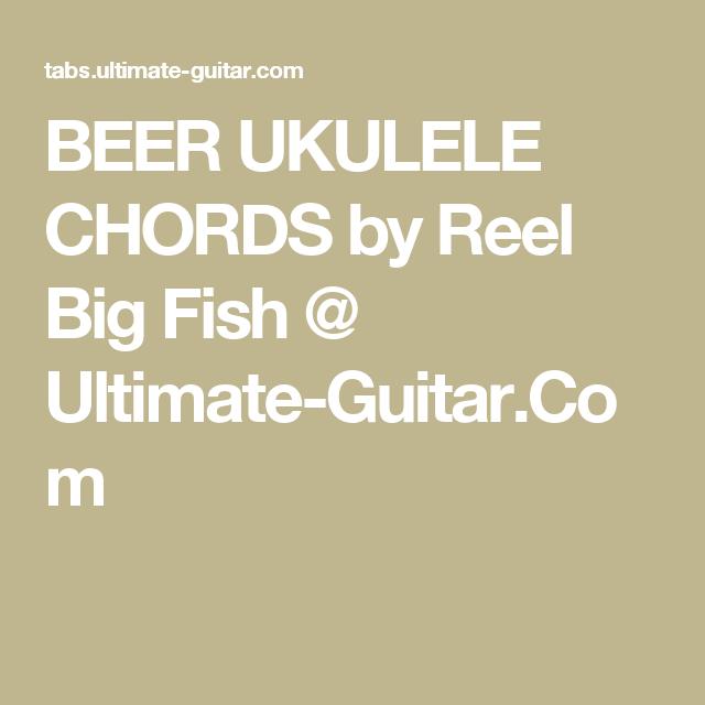 Beer Ukulele Chords By Reel Big Fish Ultimate Guitar Ukulele