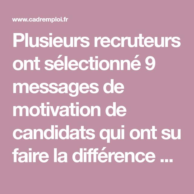 plusieurs recruteurs ont s u00e9lectionn u00e9 9 messages de motivation de candidats qui ont su faire la
