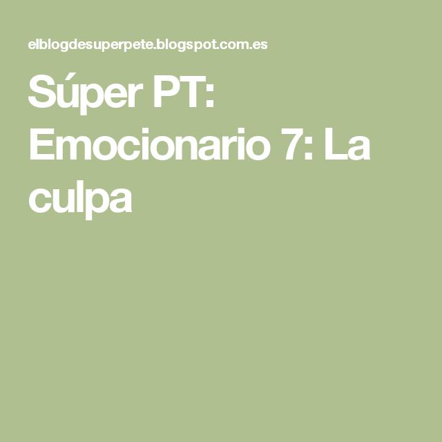 Súper PT: Emocionario 7: La culpa