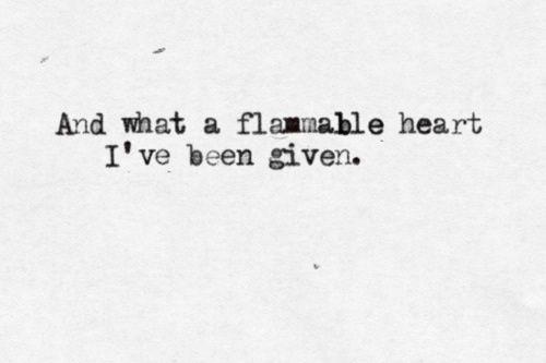flammable heart.