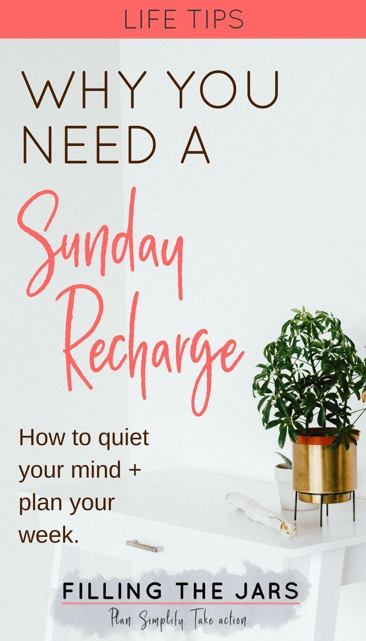Why you need a sunday recharge every week with images