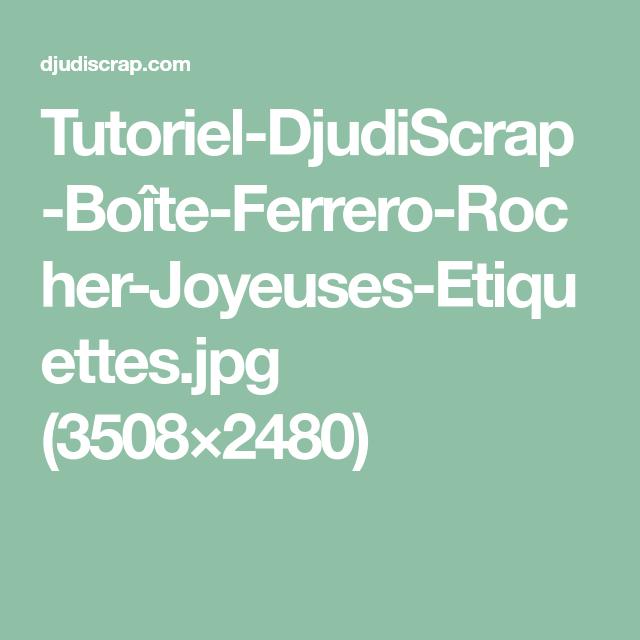 Tutoriel-DjudiScrap-Boîte-Ferrero-Rocher-Joyeuses-Etiquettes.jpg (3508×2480)
