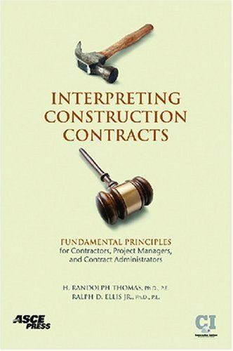 Interpreting Construction Contracts Fundamental Principles For